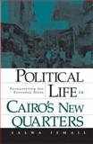 Political Life in Cairo's New Quarters, Salwa Ismail, 081664912X