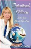 Intentional Wellness, Sheila Z. Stirling, 0977889122