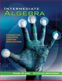 Cengage Advantage Books: Intermediate Algebra : Connecting Concepts Through Applications, Clark, Mark and Anfinson, Cynthia, 1111569126