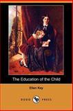 The Education of the Child, Ellen Key, 140651912X