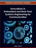 Innovations in Embedded and Real-Time Systems Engineering for Communication, Seppo Virtanen, 1466609125