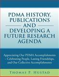 Pdma History, Publications and Developing a Future Research Agenda, Thomas P. Hustad, 1483679128