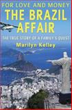 For Love and Money, the Brazil Affair, Marilyn Kelley, 1484809122