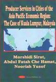 Producer Services in Cities of the Asia Pacific Economic Region, Morshidi Sirat and Abdul Fatah Che Hamat, 1560729120