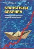 Statistisch Gesehen : Grundlegende Ideen der Statistik Leicht Erklärt, Phillips, John L., Jr., 3764329122