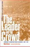 The Leader and the Crowd : Democracy in American Public Discourse, 1880-1941, Frezza, Daria, 0820329134
