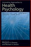Innovative Approaches to Health Psychology : Prevention and Treatment Lessons from AIDS, , 1557989133
