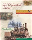 The Unfinished Nation : A Brief, Interactive History of the American People, Brinkley, Alan, 0072879130
