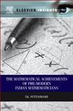 Mathematical Achievements of Pre-Modern Indian Mathematicians, Puttaswamy, T. K., 0123979137