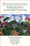 Environmental Philosophy : From Animal Rights to Radical Ecology, Zimmerman, Michael E. and Callicott, J. Baird, 0130289132