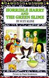 Horrible Harry and the Green Slime, Suzy Kline, 0140329137