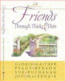Friends Through Thick and Thin, Gloria Gaither and Peggy Benson, 0310229138