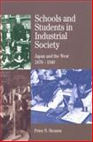 Schools and Students in Industrial Society : Japan and the West, 1870-1940, Stearns, Peter N., 0312139136