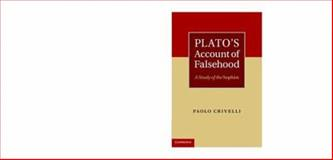 Plato's Account of Falsehood : A Study of the Sophist, Crivelli, Paolo, 0521199131