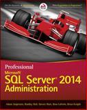 Professional Microsoft SQL Server 2014 Administration, Jorgensen, Adam and Ball, Bradley, 1118859138