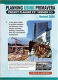 Planning Using Primavera Project Planner P3 Version 3. 1 Revised 2006, Harris, P, 1921059133