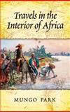 Travels in the Interior of Africa, Mungo Park, 0486479137