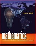 Mathematics : Its Power and Utility, Smith, Karl J., 0495389137