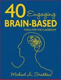 40 Engaging Brain-Based Tools for the Classroom, Scaddan, Michael A., 1412949130