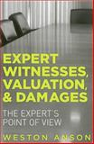 Expert Witnesses, Valuation, and Damages, Weston Anson, 1614389136