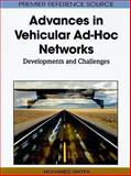 Advances in Vehicular Ad-Hoc Networks : Developments and Challenges, Mohamed  Watfa, 1615209131