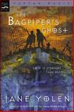 The Bagpiper's Ghost, Jane Yolen, 0152049134