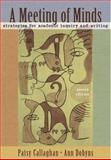 A Meeting of Minds : Strategies for Academic Inquiry and Writing, Callaghan, Patsy and Dobyns, Ann, 0321409132