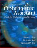 Ophthalmic Assistant : A Guide for Ophthalmic Medical Personnel, Stein, Harold A. and Slatt, Bernard J., 0323009131