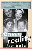 Virtuous Reality, Jon Katz, 0679449132