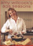 Amy Willcock's Aga Seasons, Amy Willcock, 0091899133