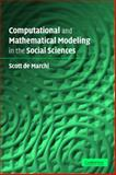 Computational and Mathematical Modeling in the Social Sciences, De Marchi, Scott, 0521619130