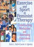 Exercise and Sport in Feminist Therapy 9780789019134