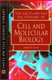 The Facts on File Dictionary of Cell and Molecular Biology, Robert Hine, 0816049130