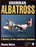 Grumman Albatross, Wayne Mutza, 088740913X