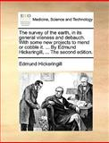 The Survey of the Earth, in Its General Vileness and Debauch with Some New Projects to Mend or Cobble It by Edmund Hickeringill, Edmund Hickeringill, 1140989138