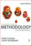A Student's Guide to Methodology : Justifying Enquiry, Clough, Peter and Nutbrown, Cathy, 141292913X