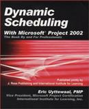 Dynamic Scheduling with Microsoft Project 2002 : The Book by and for Professionals, Uyttewaal, Eric, 1932159134