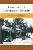 Constructing Reformatory Identity : Girls' Reform School Education in Finland, 1893-1923, Vehkalahti, Kaisa, 3039119133