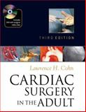Cardiac Surgery in the Adult, Cohn, Lawrence H., 0071469133