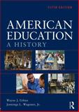 American Education, Jennings L., Jennings L Wagoner, Jr. and Wayne J. Urban, 0415539137
