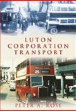 Luton Corporation Transport, Peter Rose, 0752449133