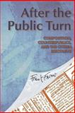After the Public Turn : Composition, Counterpublics, and the Citizen Bricoleur, Farmer, Frank, 0874219132