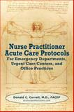 Nurse Practitioner Acute Care Protocols : For Emergency Departments, Urgent Care Centers, and Office Practices, Donald Correll, 0982819137