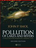 Pollution of Lakes and Rivers : A Paleoenvironmental Perspective, Smol, John P., 1405159138