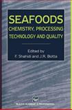 Seafoods : Chemistry, Processing Technology and Quality, Shahidi, Fereidoon and Botta, J. R., 1461359139