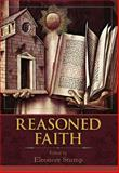 Reasoned Faith : Essays in Philosophical Theology in Honor of Norman Kretzmann, , 1626549133