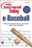 SAMS Teach Yourself Today E-Baseball : Mining the Internet for History, Stats, Fantasy Leagues and Me, Temple, Bob, 0672319136