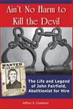 Ain't No Harm to Kill the Devil, Jeffrey Copeland, 1557789134