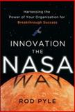 Innovation the Nasa Way : Harnessing the Power of Your Organization for Breakthrough Success, Pyle, 007182913X
