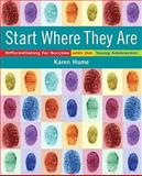 Start Where They Are : Differentiating for Success with the Young Adolescent (with CD-ROM), Hume, Karen, 013206913X